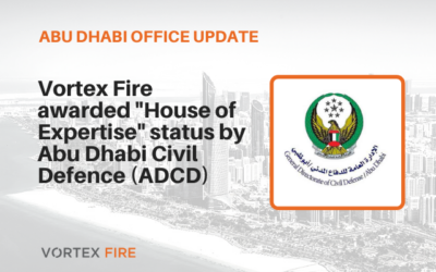 """Vortex Fire awarded """"House of Expertise"""" status by Abu Dhabi Civil Defence (ADCD)"""